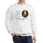 Ben Franklin on Riches Sweatshirt
