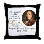 Ben Franklin on Riches Throw Pillow