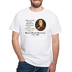 Ben Franklin on Riches White T-Shirt