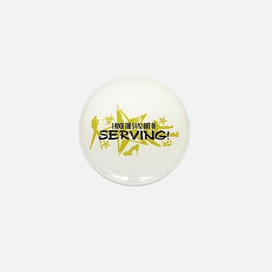 I ROCK THE S#%! - SERVING Mini Button