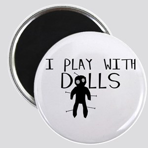 Play With Dolls Magnet