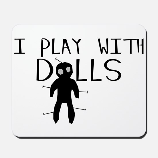 Play With Dolls Mousepad