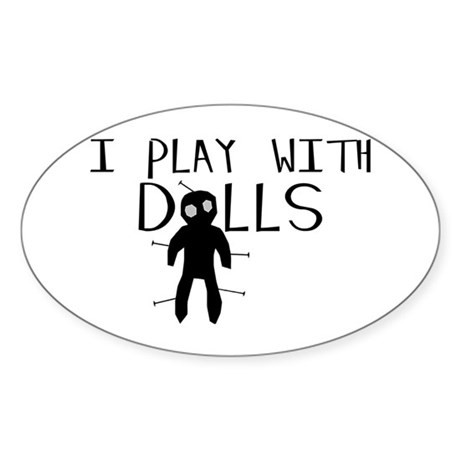 Play With Dolls Sticker (Oval)