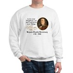 Ben Franklin Love your Neighbor Sweatshirt