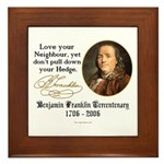 Ben Franklin Love your Neighbor Framed Tile