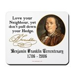 Ben Franklin Love your Neighbor Mousepad