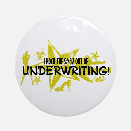 I ROCK THE S#%! - UNDERWRITING Ornament (Round)