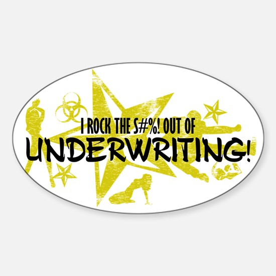 I ROCK THE S#%! - UNDERWRITING Sticker (Oval)