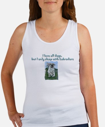I only sleep with Labradors Women's Tank Top