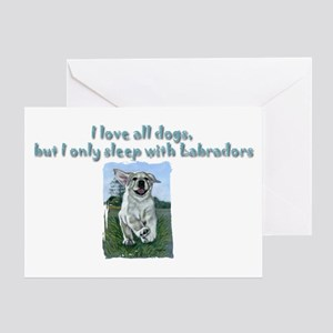 I only sleep with Labradors Greeting Card