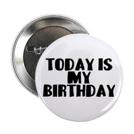 "Birthday Today 2.25"" Button"