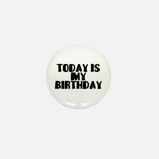 Birthday Today Mini Button