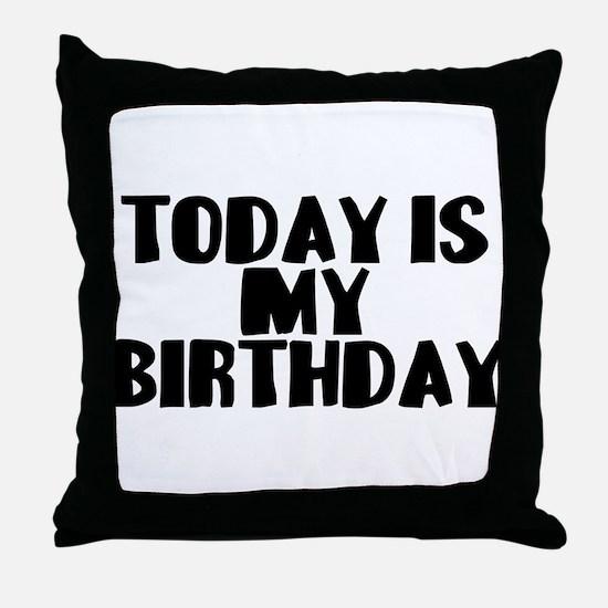 Birthday Today Throw Pillow