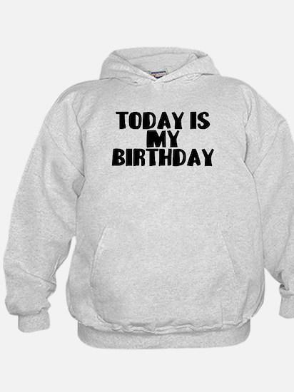 Birthday Today Hoodie