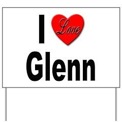 I Love Glenn Yard Sign