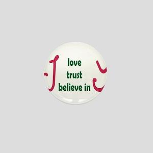 Love-trust-believe Mini Button