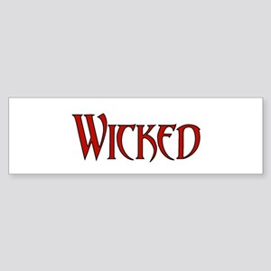 """Wicked"" Bumper Sticker"