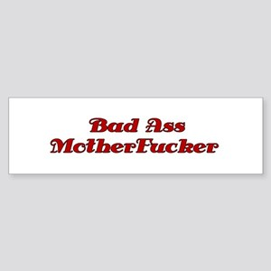 """Bad Ass Motherfucker"" Bumper Sticker"