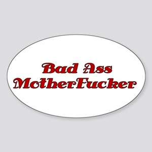 """Bad Ass Motherfucker"" Oval Sticker"
