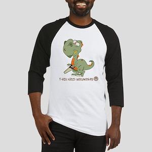 T-Rex Hates Woodworking Baseball Jersey