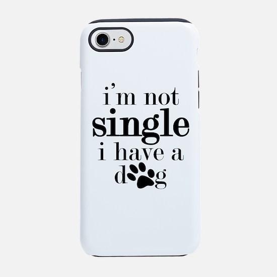 i'm not single iPhone 7 Tough Case