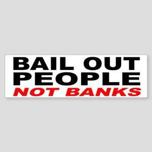 Bail Out People, Not Banks Sticker (Bumper)