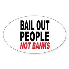 Bail Out People, Not Banks Sticker (Oval 10 pk)