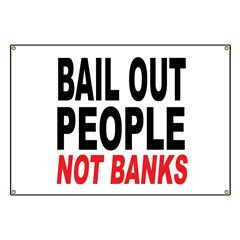 Bail Out People, Not Banks Banner