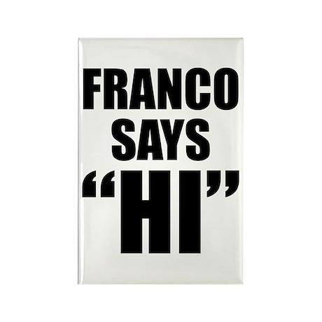 """Franco Says """"Hi"""" Rectangle Magnet"""