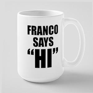 """Franco Says """"Hi"""" Large Mug"""