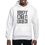 BBOY OR DIE / 4 LIFE Hoodie