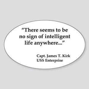 Kirk Quote Intelligent Life Sticker (Oval)
