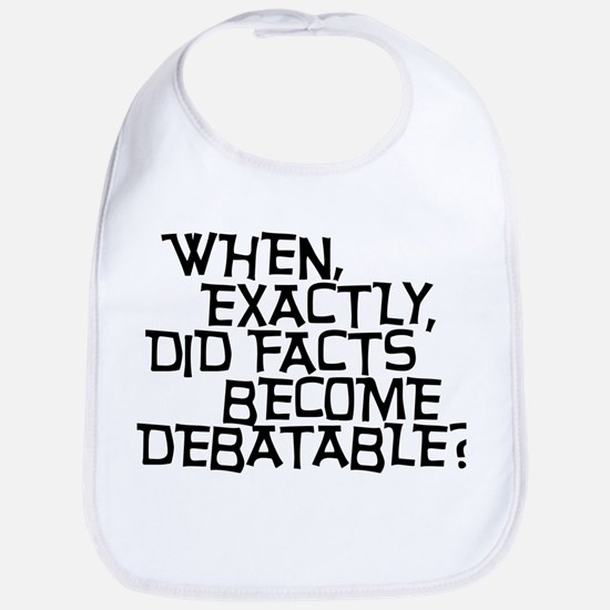 Facts are not Debatable Bib