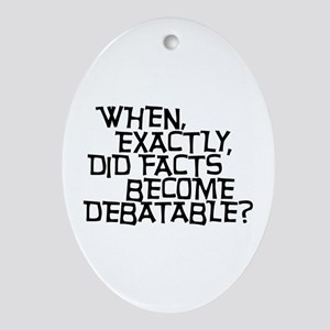 Facts are not Debatable Ornament (Oval)