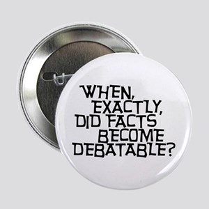 """Facts are not Debatable 2.25"""" Button"""