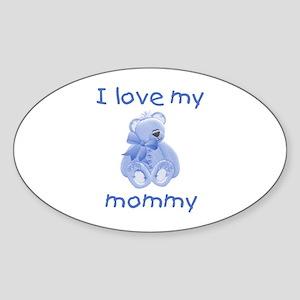 I love my mommy (blue bear) Oval Sticker