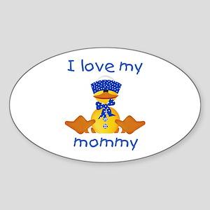 I love my mommy (boy ducky) Oval Sticker