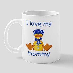 I love my mommy (boy ducky) Mug