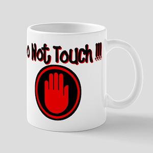 DO NOT TOUCH !!!!! Mug