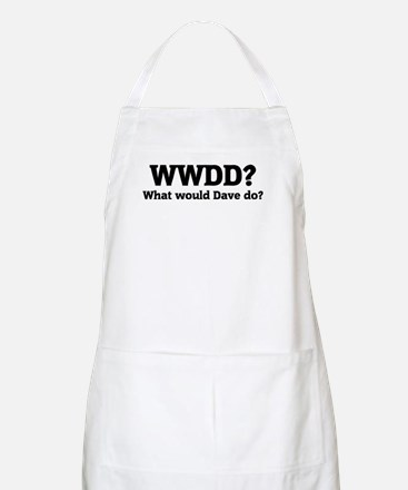 What would Dave do? BBQ Apron