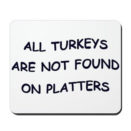 ALL TURKEYS Mousepad