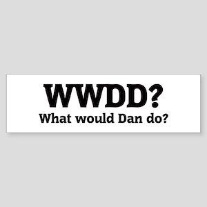 What would Dan do? Bumper Sticker