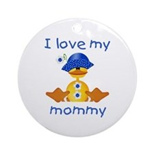 I love my mommy (girl ducky) Ornament (Round)