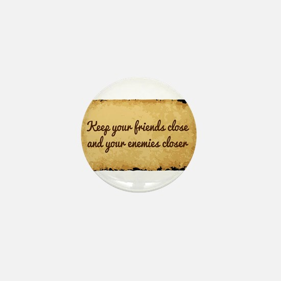 Keep Your Friends Close Mini Button