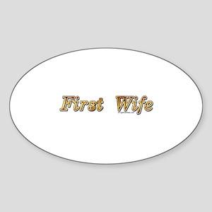 First wife snarky Sticker (Oval)