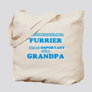 Some call me a Furrier, the most importan Tote Bag