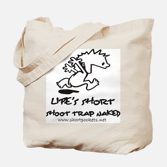 Life Is Short, Shoot Trap Naked Tote Bag