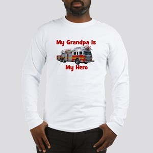 Grandpa Is My Hero FireTruck Long Sleeve T-Shirt
