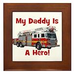 Daddy Is My Hero FireTruck Framed Tile