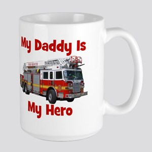 Daddy Is My Hero FireTruck Large Mug
